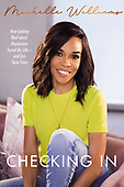 """May 25, 2021 - WORLDWIDE: Michelle Williams """"Checking In: How Getting Real..."""" Book Release"""