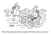"""""""You're being reincarnated as a mayfly, Mr Hoskins - have a nice day."""""""
