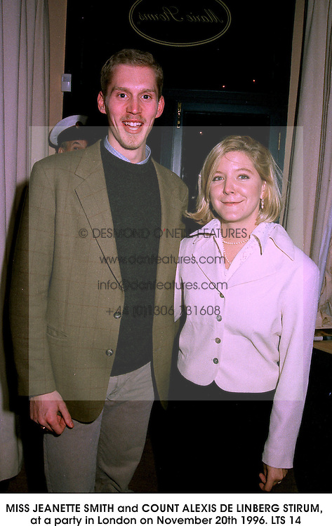 MISS JEANETTE SMITH and COUNT ALEXIS DE LINBERG STIRUM, at a party in London on November 20th 1996.<br /> LTS 14