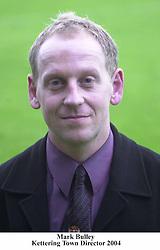 MARK BULLEY DIRECTOR/TRUST KETTERING TOWN FC 2004