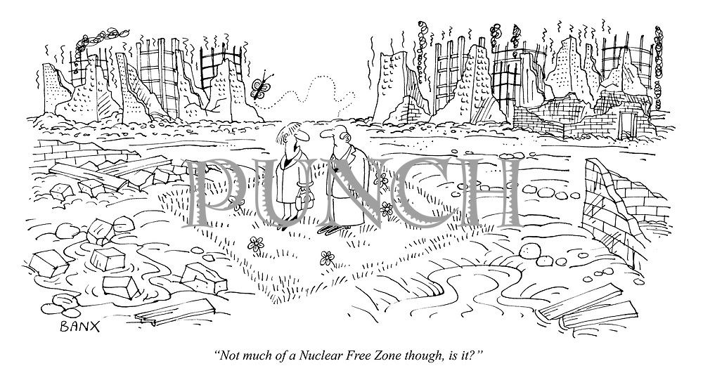 """""""Not much of a Nuclear Free Zone though, is it?"""""""