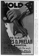 Poster for the re-election to the US Senate in 1920 of James D Phelan (1861-1930) American Democrat politician and banker. He campaigned against Japanese settlement in California. One poster said 'Keep California White'.