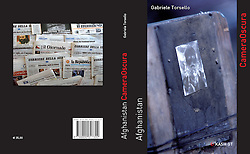 Afghanistan CameraOscura ISBN 978-88-90617300 - 320 Pagine - 180 Fotografie - © 2001-2011 KASH GT Via S. Sangiovanni 40, 73031 Alessano LE  www.kashgt.co.uk - studiotorsello@me.com