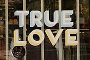 True Love shop window sign on 18th May 2021 in Birmingham, United Kingdom.