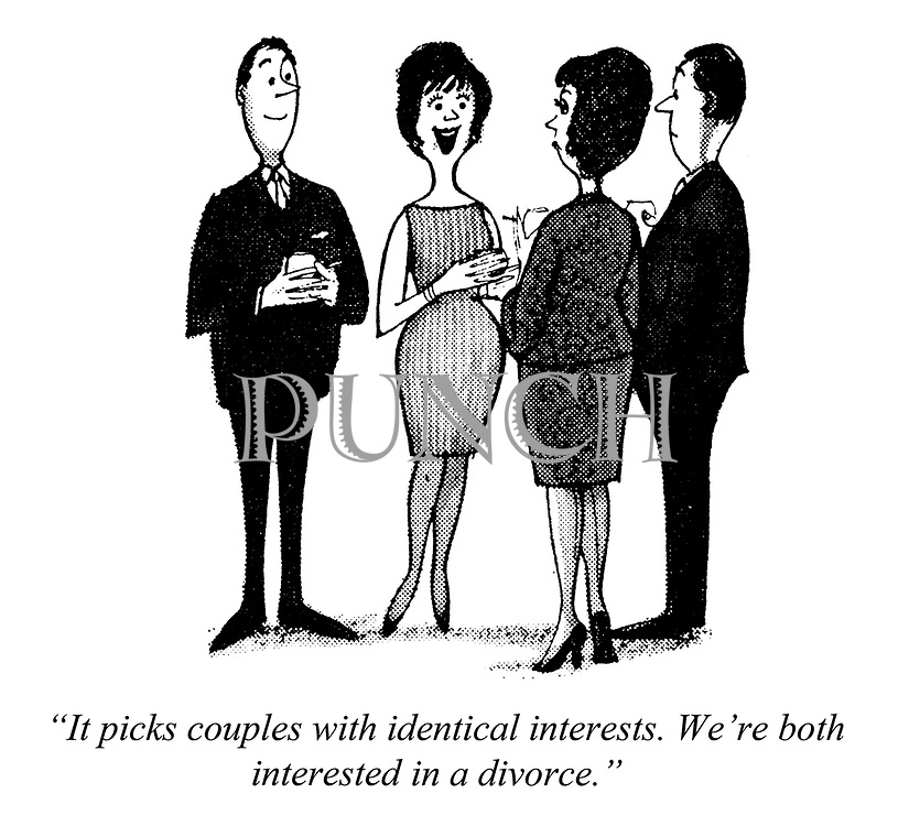 "Computed wedlock. ""It picks couples with identical interests. We're both interested in a divorce."""