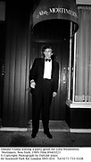Donald Trump leaving a party given for Lord Weidenfeld. Mortimers. New York. 1989. Film 89401f21<br />© Copyright Photograph by Dafydd Jones<br />66 Stockwell Park Rd. London SW9 0DA<br />Tel 0171 733 0108