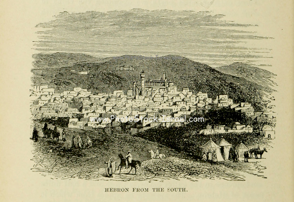 Hebron from the South From the Book 'Bible places' Bible places, or the topography of the Holy Land; a succinct account of all the places, rivers and mountains of the land of Israel, mentioned in the Bible, so far as they have been identified, together with their modern names and historical references. By Tristram, H. B. (Henry Baker), 1822-1906 Published in London in 1897