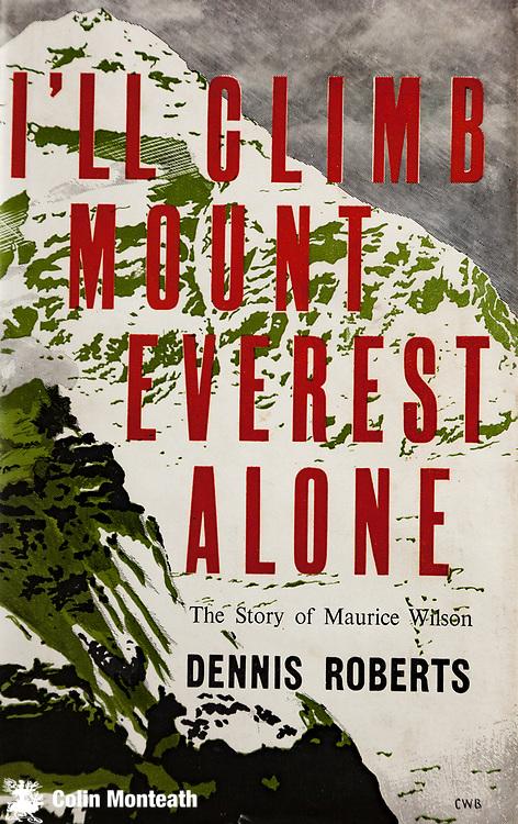 I'll Climb Mount Everest Alone, - the story of Maurice Wilson by Dennis Roberts, Robert Hale Ltd, London, 1957.