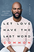 """May 07, 2019 - WORLDWIDE: Common """"Let Love Have The Last Word: A Memoir"""" Release"""