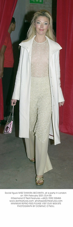Social figure MISS TAMARA BECKWITH, at a party in London on 15th February 2001.	OLH 58