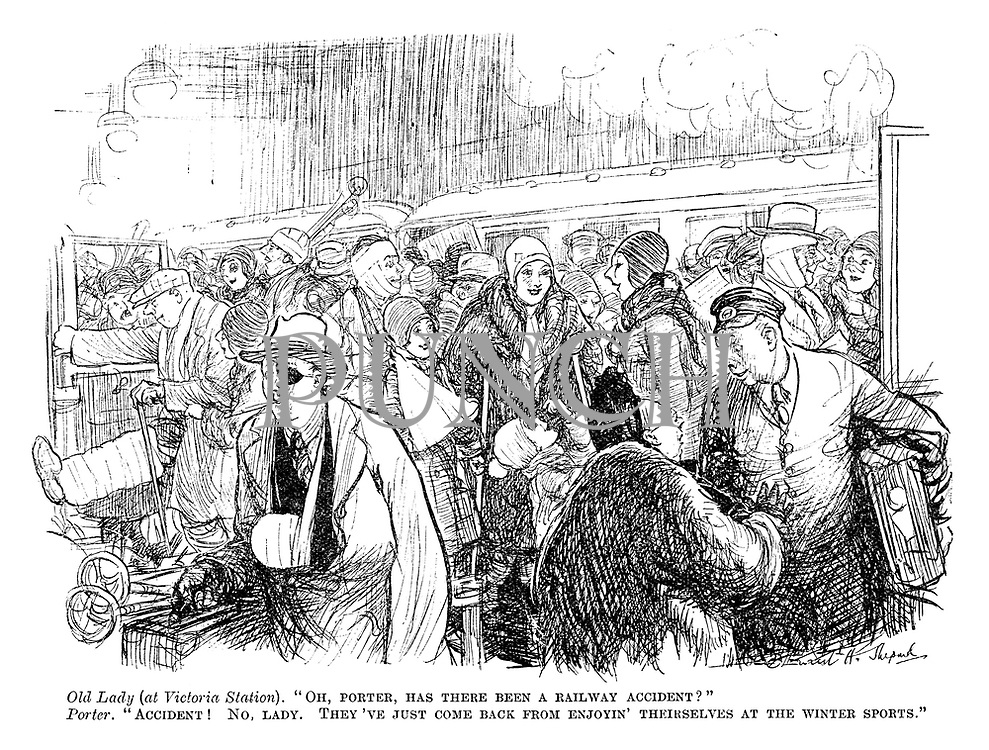 """Old lady (at Victoria Station). """"Oh, porter, has there been a railway accident?"""" Porter. """"Accident! No lady. They've just come back from enjoyin' theirselves at the winter sports."""""""