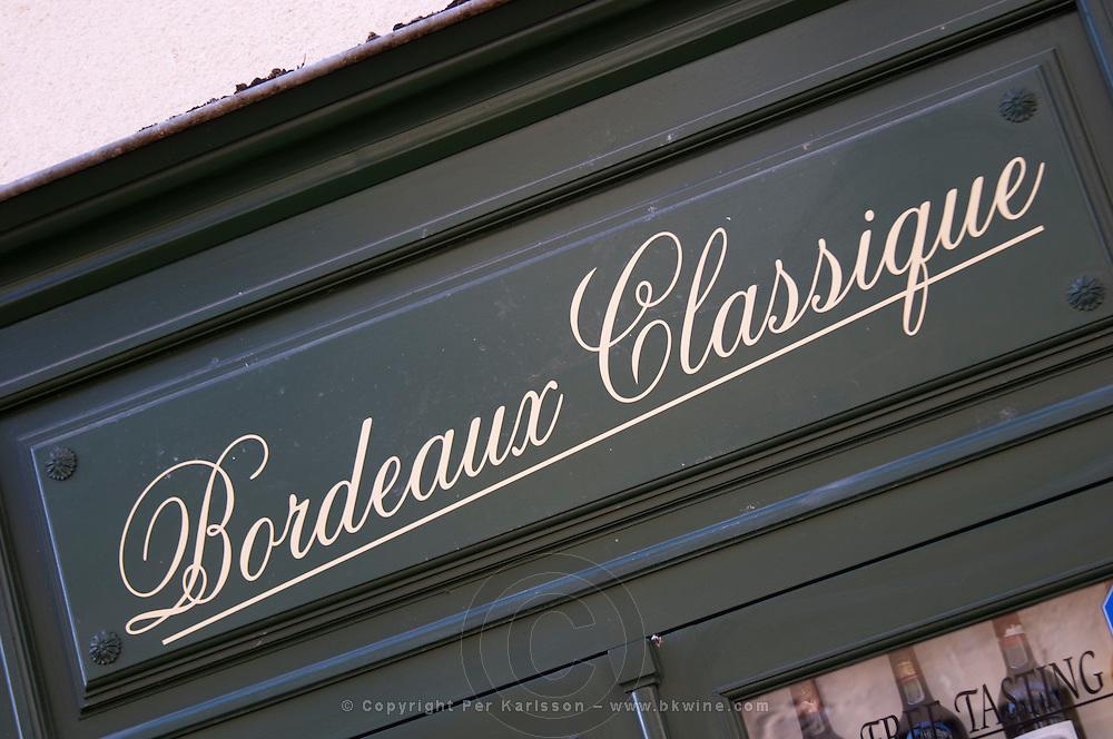 Wine shop. Bordeaux Classique written on sign. The town. Saint Emilion, Bordeaux, France