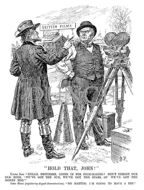 """""""Hold That, John!"""" Uncle Sam. """"Hello, Britisher, going in for film-making? Don't forget our old song, 'we've got the sun, we've got the stars, an' we've got the money too.'"""" John Bull (registering dogged determination). """"No matter; I'm going to have a try."""" [they stand infront of the 'British Films' industry]"""