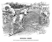 Spoiling Sport. [Most of our prominent cricketers are now engaged as expert reporters by various journals.]