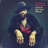 "September 24, 2021 - WORLDWIDE: Anthony Hamilton ""Love Is The New Black"" Album Release"