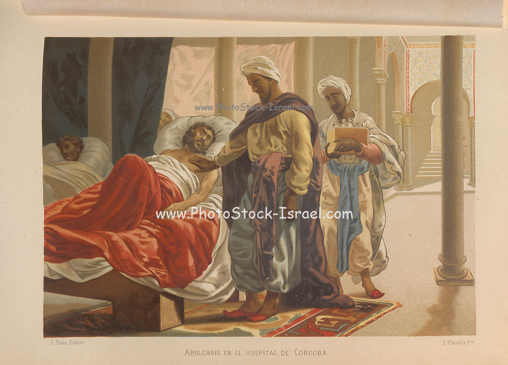 Abu al-Qasim Khalaf ibn al-Abbas al-Zahrawi al-Ansari, popularly known as Al-Zahrawi, Latinised as Albucasis, was an Arab Muslim physician, surgeon and chemist who lived in Al-Andalus. Considered the greatest surgeon of the Middle Ages, he has been described as the father of surgery. Here in his hospital in Cordoba From La ciencia y sus hombres : vidas de los sabios ilustres desde la antigüedad hasta el siglo XIX T. 1 [Science and it's people Vol 1] by Luis Figuier ; traducción de la tercera edición francesa por Pelegrin Casabó y Pagés ; ilustrada por Armet, Gomez, Martí y Alsina, Planella, Puiggarí, Serra,  Printed in Barcelona in 1879
