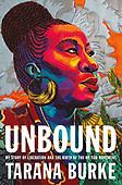 "September 14, 2021 - WORLDWIDE: Tarana Burke ""Unbound"" Book Release"
