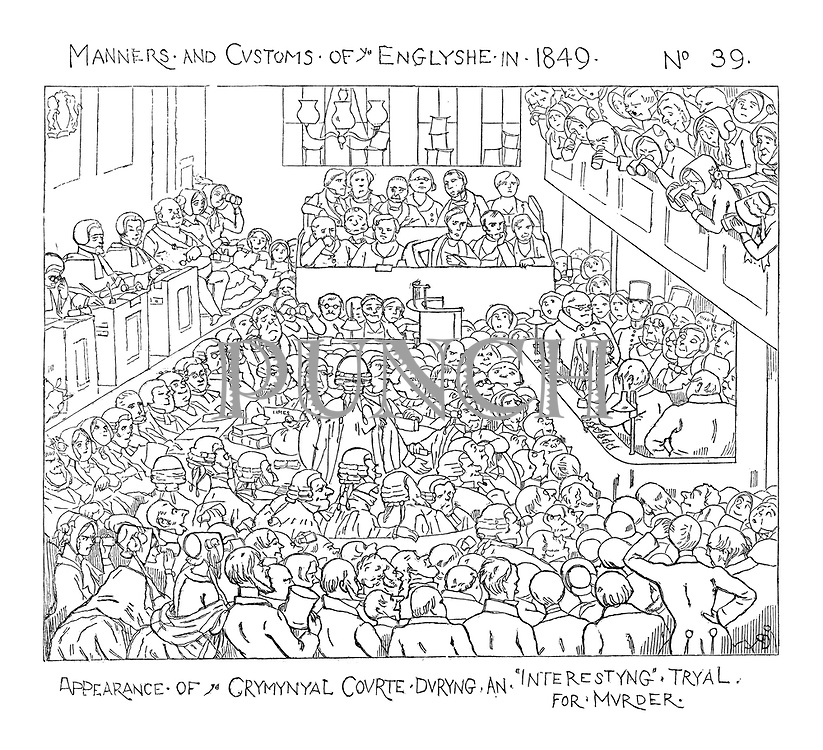 Manners and Customs of ye Englyshe in 1849. No. 39. Appearance of a criminal court during an 'interesting' tryal for murder.
