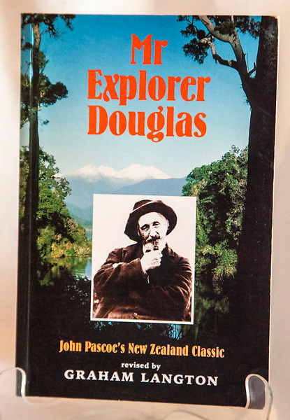MR EXPLORER DOUGLAS, John Pascoe's classic biography of Charlie Douglas, revised edn and new intro by Graham Langton,  dedicated inscription signed to title page, Canterbury University Press, 2000, 320 page softbound, B&W plates, - $NZD55 ( Bruce Postill collection)