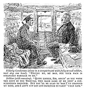 """Elderly gentleman (alone in a compartment with fully-armed soldier, next stop one hour). """"Excuse me, my man, but your face is strangely familiar to me."""" Soldier (with meaning). """"Quite likely, Sir, seein' as you were the gent in the Tribunal who made game of me bein' a conscientious objector. But you'll be glad to 'ear I've changed my mind, and I ain't now got any objection to takin' 'uman life."""""""