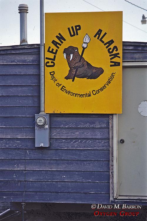 """Clean Up Alaska"" Sign"