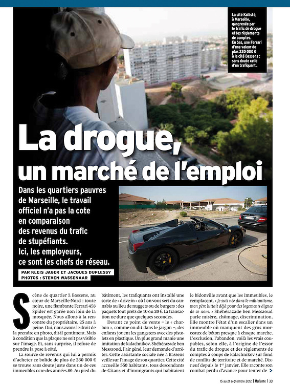 Assignment. Drug traffic and drugs related murders in Marseilles. Drug gangs are the biggest employers in Marseilles' poor northern districts, providing regular work to inhabitants, from teenagers to single woman.(France)