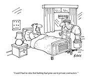 """""""I said I had no idea bed bathing had gone out to private contractors."""""""