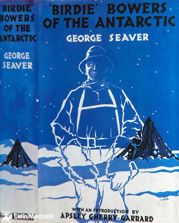 Birdie Bowers of the Antarctic by George Seaver, John Murray, London, 1938,