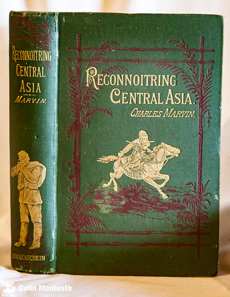 Reconnoitering Central Asia, Charles Marvin, London 1886, Swan. Green pictorial cloth,VG+, small pin hole in spine, 421p., B&W plates, bibliography, 3rd. edition. Early pioneer's accounts of Vamberey, Marsh, Baker, Macgahan Capt. Napier, Macgregor, Burnaby, Petrusevitch, Butler, Pas- hino, Grodekoff, O'Donovan, Stewart, Alikhanoff & Lessar's travels mostly in disguise throught the forbidden territory. An excellent insight to 19th century travels and explorations during what was known as the Great Game..the rivalry between Russia and Britain set on the stage of High Asia. $NZ375