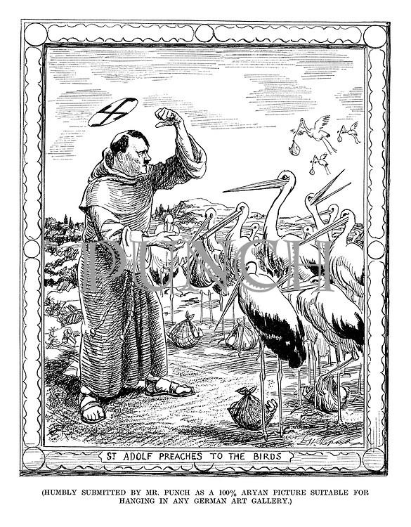 St Adolf Preaches to the Birds (Humbly submitted by Mr Punch as a 100% Aryan picture suitable forhanging in any German art Gallery.)