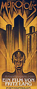 Poster from the film 'Metropolis' 1927. German expressionist film in the science-fiction genre directed by Fritz Lang. Produced in Germany during a stable period of the Weimar Republic, Metropolis is set in a futuristic urban dystopia