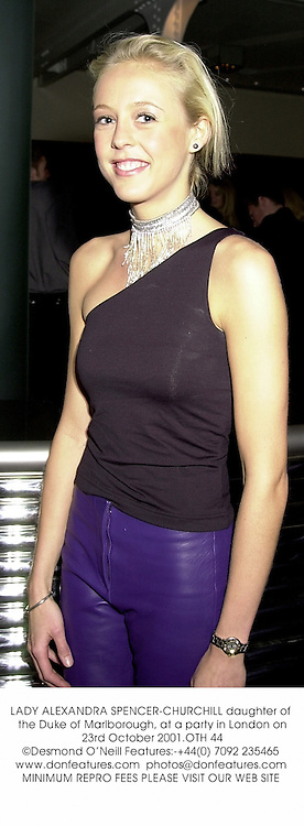 LADY ALEXANDRA SPENCER-CHURCHILL daughter of the Duke of Marlborough, at a party in London on 23rd October 2001.OTH 44