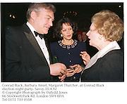 Conrad Black, Barbara Amiel, Margaret Thatcher. at Conrad Black election night party. Savoy.10.4.92<br />© Copyright Photograph by Dafydd Jones<br />66 Stockwell Park Rd. London SW9 0DA<br />Tel 0171 733 0108