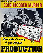 The Jap Way - Cold-blooded Murder:  We'll make them pay if you keep up Production'. Blindfolded Captured US pilot between Japanese soldiers.  American propaganda poster, 1943.