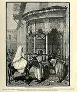 Engraving on Wood of a Street Drinking-fountain, Damascus, Syria  from Picturesque Palestine, Sinai and Egypt by Wilson, Charles William, Sir, 1836-1905; Lane-Poole, Stanley, 1854-1931 Volume 2. Published in New York by D. Appleton in 1881-1884