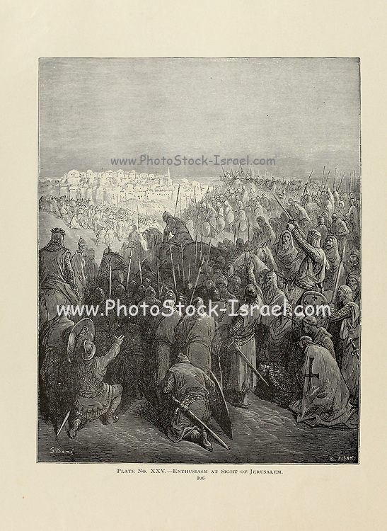 Enthusiasm at the sight of Jerusalem Plate XXV from the book Story of the crusades. with a magnificent gallery of one hundred full-page engravings by the world-renowned artist, Gustave Doré [Gustave Dore] by Boyd, James P. (James Penny), 1836-1910. Published in Philadelphia 1892