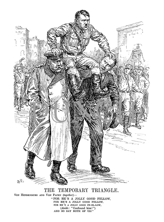"""The Temporary Triangle. Von Hindenburg and Von Papen (together) - """"For he's a jolly good fellow, for he's a jolly good fellow, for he's a jolly good fe-el-low, (Aside: """"Confound him!"""") and so say both of us!"""""""