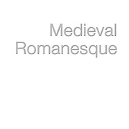 --- MEDIEVAL ROMANESQUE  ---