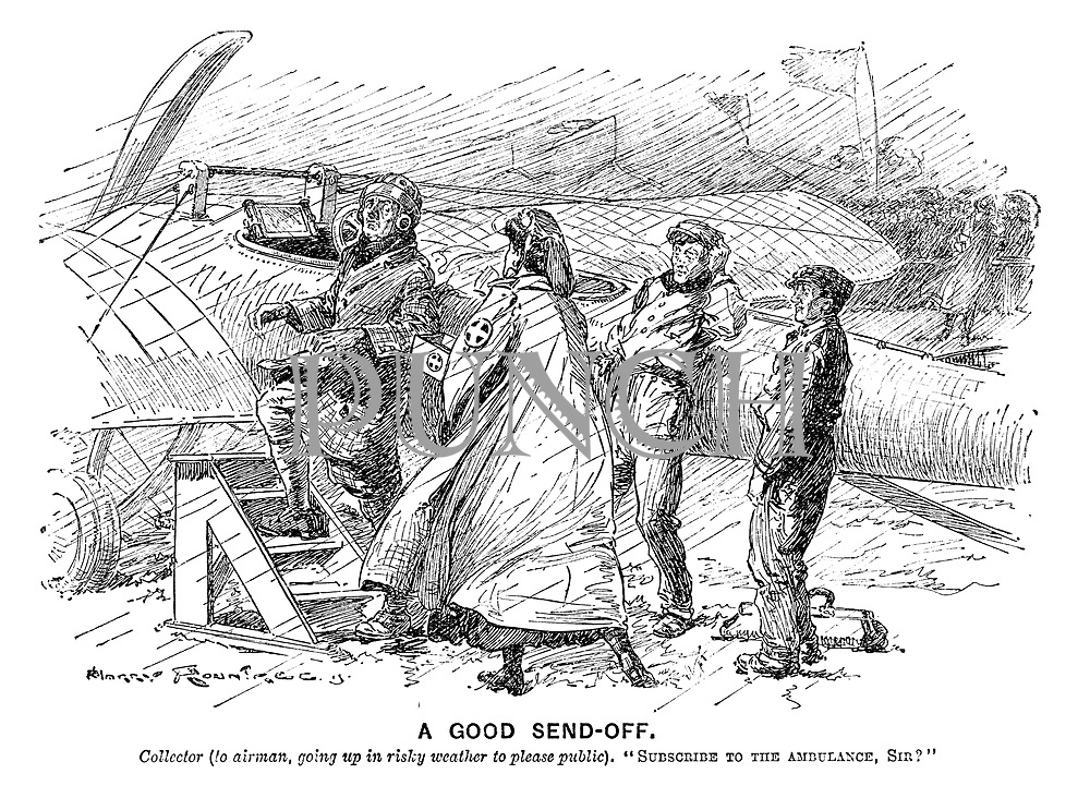 """A Good Send-off. Collector (to airman, going up in risky weather to please public). """"Subscribe to the ambulance, sir?"""" (a charity collection for ambulances)"""
