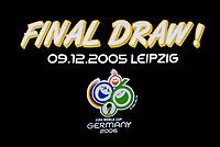 Fotball<br /> VM 2006<br /> Foto: imago/Digitalsport<br /> NORWAY ONLY<br /> <br /> 07.12.2005  <br /> <br /> Final Draw! 09.12.2005 Leipzig - T-Shirt Aufdruck zur Endrundenauslosung der FIFA Weltmeisterschaft 2006