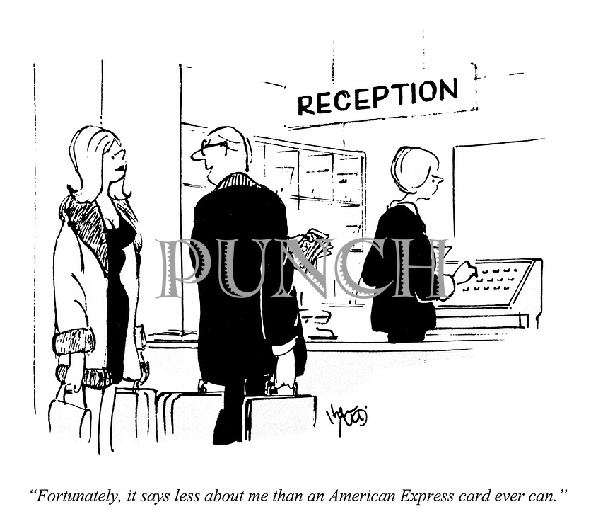 """""""Fortunately, it says less about me than an American Express card ever can."""""""
