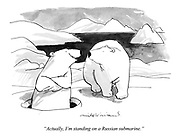 """""""Actually, I'm standing on a Russian submarine."""""""
