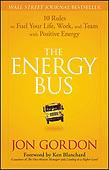 "January 22, 2007 - WORLDWIDE: Jon Gordon ""The Energy Bus"" Book Release"