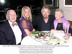 Left to right, MR EDWARD BRANSON, SIR RICHARD & LADY BRANSON and MRS EDWARD BRANSON, at a party in London on 21st November 2001.OUK 158