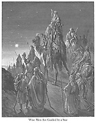 The Wise Men Guided by the Star [Matthew 2:1-2] From the book 'Bible Gallery' Illustrated by Gustave Dore with Memoir of Dore and Descriptive Letter-press by Talbot W. Chambers D.D. Published by Cassell & Company Limited in London and simultaneously by Mame in Tours, France in 1866