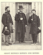 General GRANT BETWEEN Generals RAWLINS AND BOWERSfrom the book ' The Civil war through the camera ' hundreds of vivid photographs actually taken in Civil war times, sixteen reproductions in color of famous war paintings. The new text history by Henry W. Elson. A. complete illustrated history of the Civil war