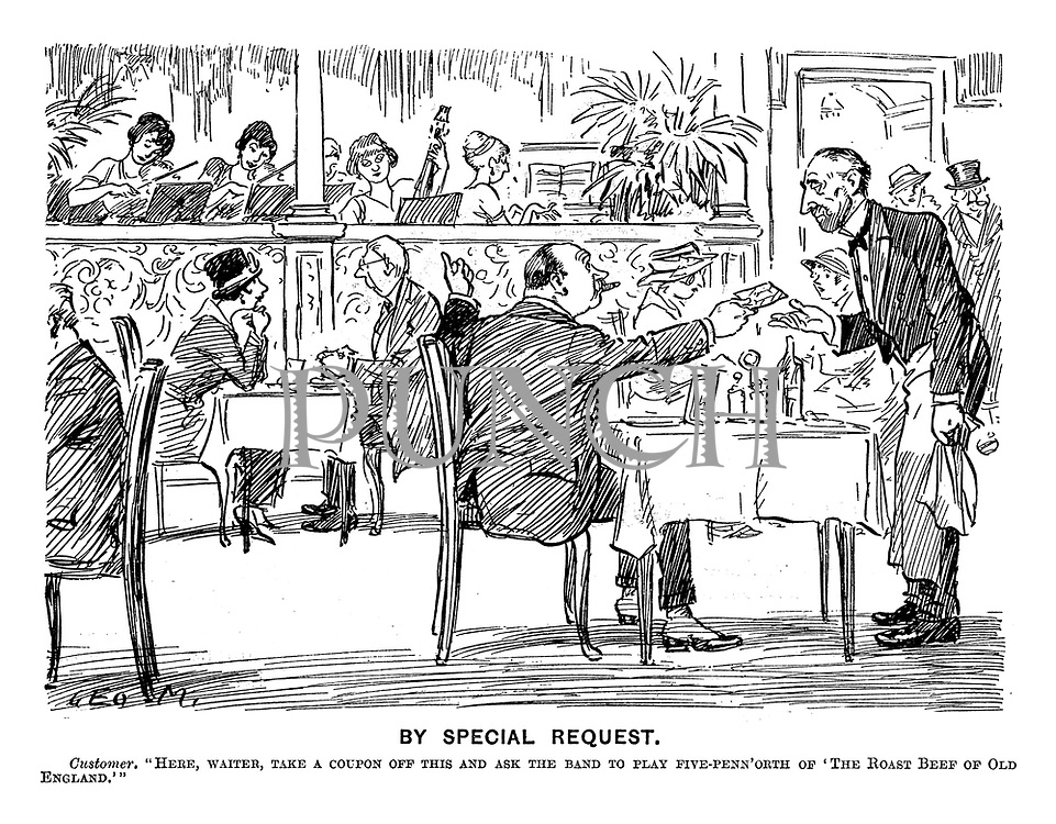 """By Special Request. Customer. """"Here, waiter, take a coupon off this and ask the band to play five-penn'orth of 'The Roast Beef of Old England.'"""""""