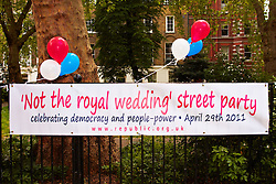 LONDON, UK  29/04/2011. The Royal Wedding of HRH Prince William to Kate Middleton. Banner for Not The Royal Wedding Street Party being held in Red Lion Square. Photo credit should read CLIFF HIDE/LNP. Please see special instructions. © under license to London News Pictures