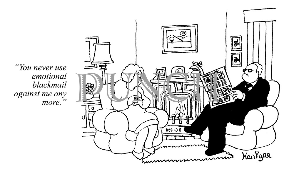 """""""You never use emotional blackmail against me any more."""" (a wife feels undervalued by her husband who continues to read his newspaper)"""