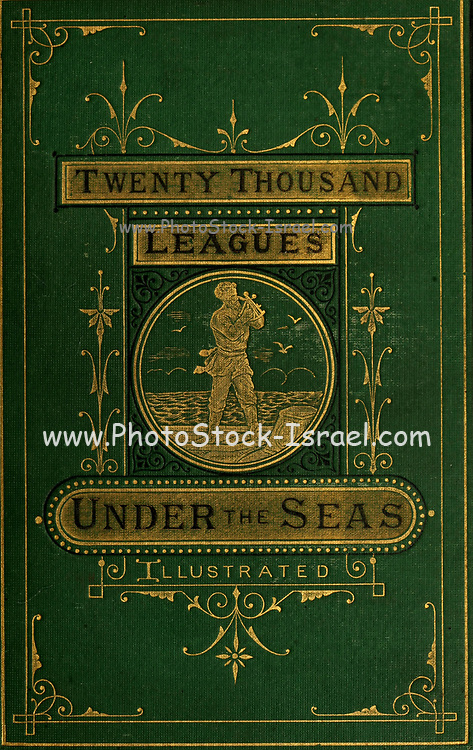 Green and gold book cover From the Book Twenty thousand leagues under the seas, or, The marvelous and exciting adventures of Pierre Aronnax, Conseil his servant, and Ned Land, a Canadian harpooner by Verne, Jules, 1828-1905 Published in Boston by J.R. Osgood in 1875